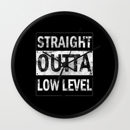 Straight Outta Low Level Wall Clock