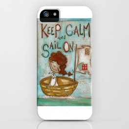 Keep Calm and Sail On iPhone Case