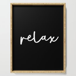 Relax black and white contemporary minimalism typography design home wall decor bedroom Serving Tray