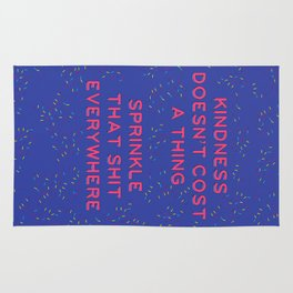 Kindness Doesn't Cost a Thing Rug