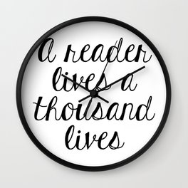 A Reader Lives a Thousand Lives Wall Clock