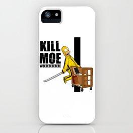 Kill Moe iPhone Case