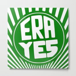 ERA YES (Starbucks Form) Metal Print