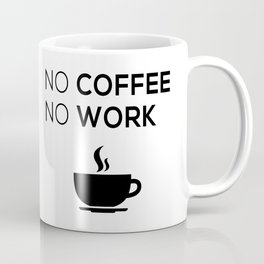 No Coffeee No Worke Coffee Mug