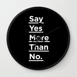 Say Yes More Than No black-white typographic poster design modern home decor canvas wall art Wall Clock