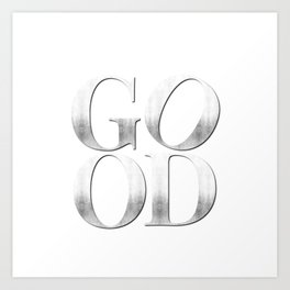 GOOD silver – Shortest Motivation Ever Art Print