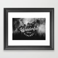 A Place Both Wonderful and Strange Framed Art Print