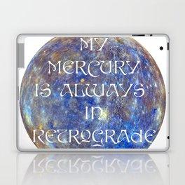My Mercury is Always in Retrograde Laptop & iPad Skin