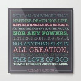 Romans 8:38-39 Metal Print