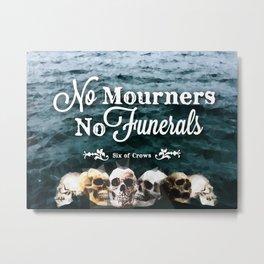 No Mourners - White Metal Print