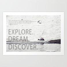 Explore.Dream.Discover. Art Print