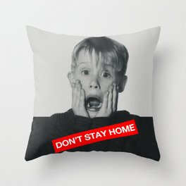 Don't Stay Home! Throw Pillow