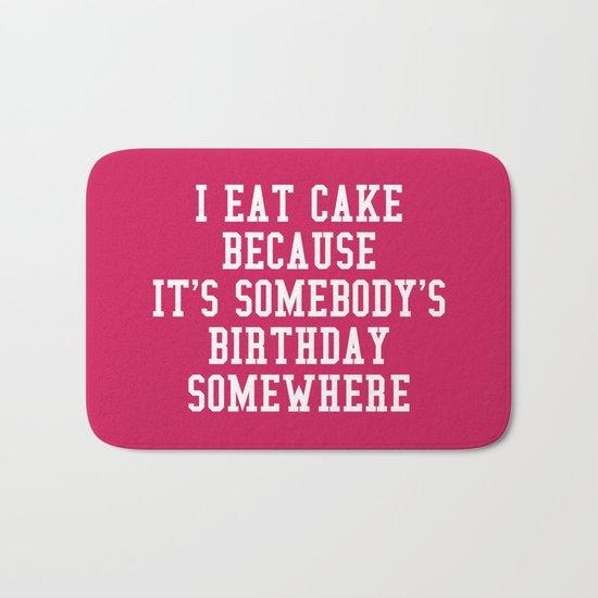 I Eat Cake Funny Quote Bath Mat