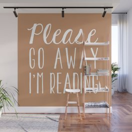 Please Go Away I'm Reading (Brown) Wall Mural