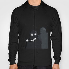 just two strangers Hoody