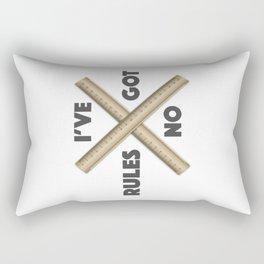 I have no rules Rectangular Pillow
