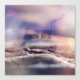 follow rivers Canvas Print