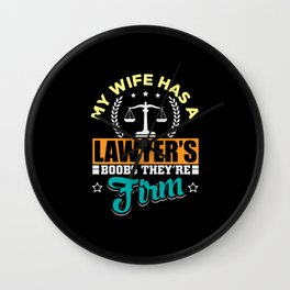My wife has a lawyers boobs theyre firm Wall Clock