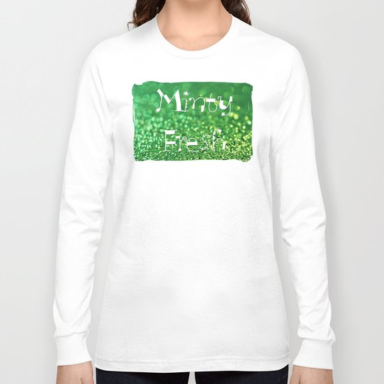Minty Fresh... Long Sleeve T-shirt