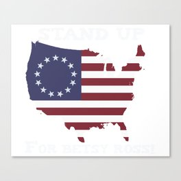 Stand up for Betsy Ross Canvas Print