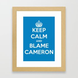 Keep Calm and Blame Cameron Framed Art Print