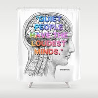 stephen king Shower Curtains featuring Quiet People have the Loudest Minds - Stephen King Quote by MY  HOME