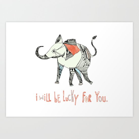 i will be lucky for you. Art Print