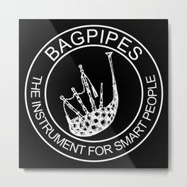 Bagpipe For Smart People Metal Print
