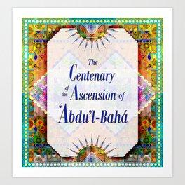Centenary of the Ascension of 'Abdu'l-Bahá - 1 Art Print