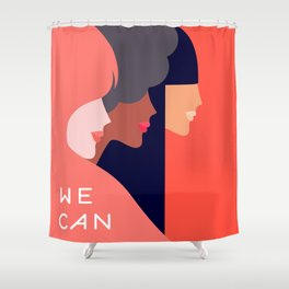 Together, we can  #girlpower Shower Curtain