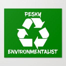 Pesky environmentalist Canvas Print