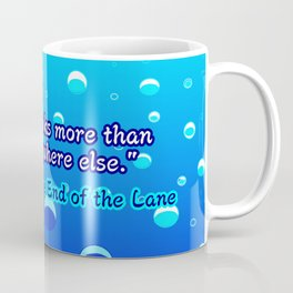 The Ocean at the End of the Lane Quote Coffee Mug