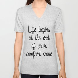 Life Begins at the end of your comfort zone Unisex V-Neck