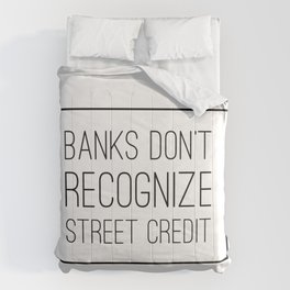 Banks Don't Recognize Street Credit Comforters