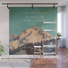 THE MOUNTAIN IS CALLING AND I MUST GO Wall Mural