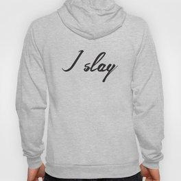 I slay ( gold typography) Hoody