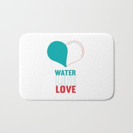water. life. love. charity giving to raise money for fresh water wells in South East Asia Bath Mat