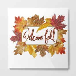 A Welcome Fall with Colorful Leaves Sign Metal Print