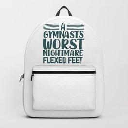 Gymnast Gift Gymnasts Worst Nightmare Flexed Feet Gymnastics Gifts Backpack