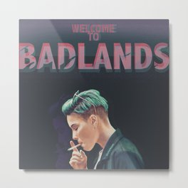 WELCOME TO BADLANDS Metal Print
