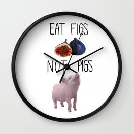 Eat Figs not Pigs Wall Clock