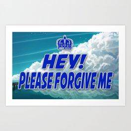 Hey Please Forgive Me Cloud Version Art Print