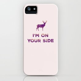 I'm On Your Side iPhone Case