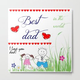 Best dad in the world Metal Print
