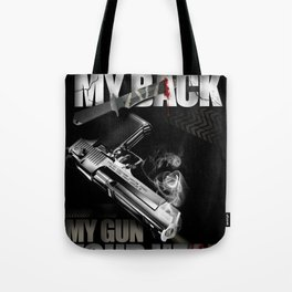 Your knife, my back. My gun, your head. Tote Bag