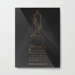 The Dundies Metal Print