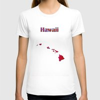hawaii T-shirts featuring Hawaii Map by Roger Wedegis