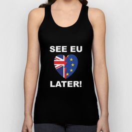 See EU Later! Unisex Tank Top