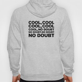 Cool no Doubt Hoody