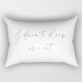 Duvet Cover I dream to sleep as a cat. Cat Lover Bedroom Gift Calligraphic Font fit for a Queen Rectangular Pillow
